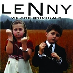 Lenny - We Are Criminals CD Cover Art