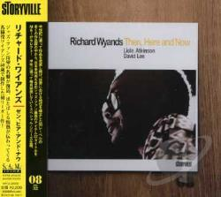Wyands, Richard - Then Here & Now CD Cover Art