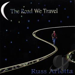 Arlotta, Russ - Road We Travel CD Cover Art