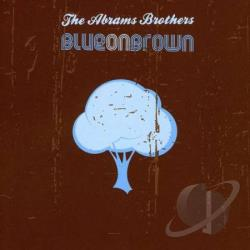 Abrams Brothers - Blue On Brown CD Cover Art