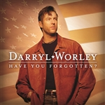 Worley, Darryl - Have You Forgotten? CD Cover Art