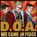 D.O.A. � We Come in Peace