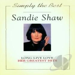 Shaw, Sandie - Long Live Love: Her Greatest Hits CD Cover Art