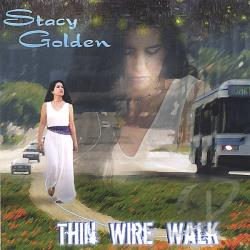 Golden, Stacy - Thin Wire Walk CD Cover Art