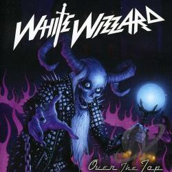 White Wizzard - Over the Top CD Cover Art