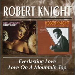 Knight, Robert - Everlasting Love/Love on a Mountain Top CD Cover Art