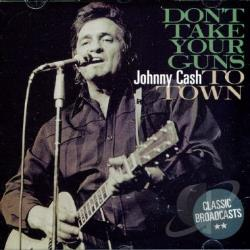 Cash, Johnny - Don't Take Your Guns To Town CD Cover Art