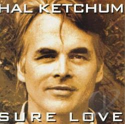 Ketchum, Hal - Sure Love CD Cover Art