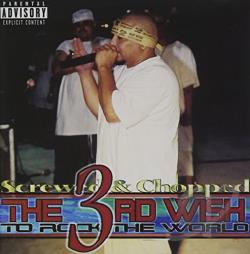 South Park Mexican - 3rd Wish To Rock The World (Screwed & Chopped) CD Cover Art