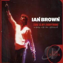 Brown, Ian - Time Is My Everything P DS Cover Art