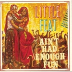 Little Feat - Aint Had Enough Fun CD Cover Art