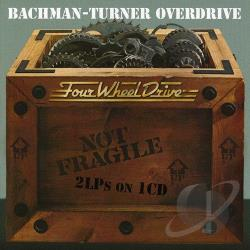 Bachman Turner Overdrive - Not Fragile/Four Wheel Drive CD Cover Art