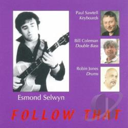 Esmond Selwyn - Follow That CD Cover Art