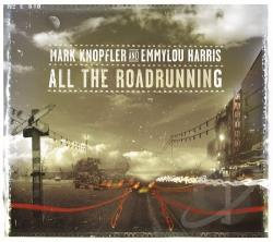 Harris, Emmylou / Knopfler, Mark - All the Roadrunning CD Cover Art
