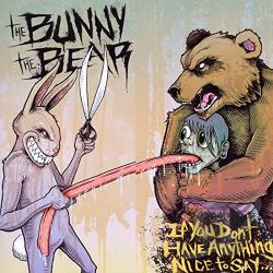 Bunny The Bear - If You Don't Have Anything Nice to Say... CD Cover Art