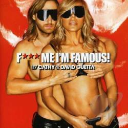 Cathy & David Guetta – Fuck Me I'm Famous! Ibiza Mix 2013