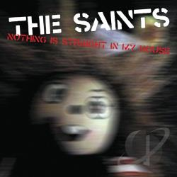 Saints - Nothing Is Straight in My House CD Cover Art