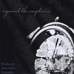 Pittsburgh New Music Ensemble - Against The Emptiness CD Cover Art