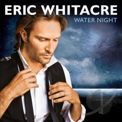 Whitacre, Eric - Eric Whitacre: Water Night CD Cover Art