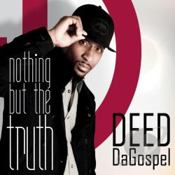 Deed Da Gospel - Nothing But The Truth CD Cover Art
