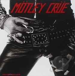 Motley Crue - Too Fast for Love CD Cover Art