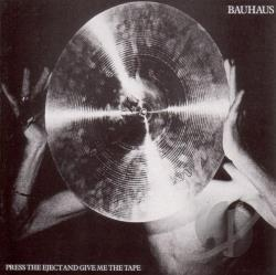 Bauhaus - Press the Eject and Give Me the Tape CD Cover Art