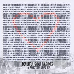 Beautiful Small Machines - Robots in Love EP CD Cover Art
