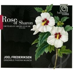 Ens Phoenix Munich / Frederiksen - Rose of Sharon: 100 Years of American Music, 1770-1870 CD Cover Art