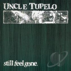 Uncle Tupelo - Still Feel Gone CD Cover Art