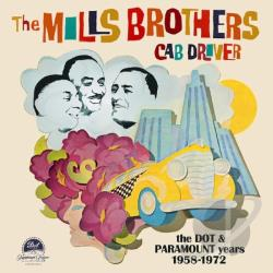 Mills Brothers - Cab Driver: The Dot & Paramount Years 1958-1972 CD Cover Art