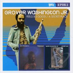 Washington, Grover Jr. - Feels So Good/A Secret Place CD Cover Art