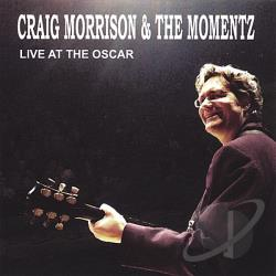 Morrison, Craig & The Momentz - Live At The Oscar CD Cover Art