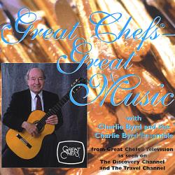 Byrd, Charlie & The Charlie Byrd Ensemble - Great Chefs Great Music CD Cover Art