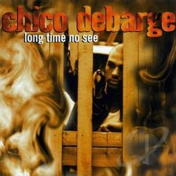 DeBarge, Chico - Long Time No See CD Cover Art