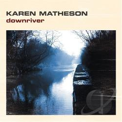 Matheson, Karen - Downriver CD Cover Art