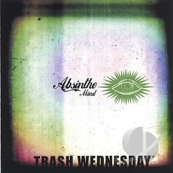 Trash Wednesday - Absinthe Mind CD Cover Art