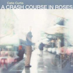 Curtis, Catie - Crash Course in Roses CD Cover Art