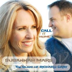 Mars, Susannah - Call It Home: The Music of Richard Gray CD Cover Art
