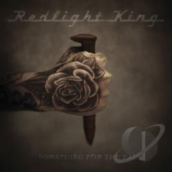 Redlight King - Something for the Pain CD Cover Art