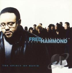 Hammond, Fred / Hammond, Fred & Radical For Christ - Spirit of David CD Cover Art