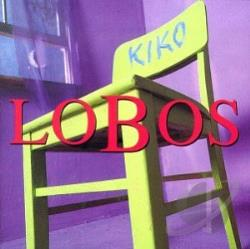 Los Lobos - Kiko CD Cover Art
