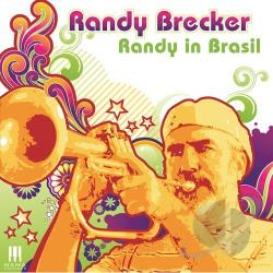 Brecker, Randy - Randy in Brasil CD Cover Art