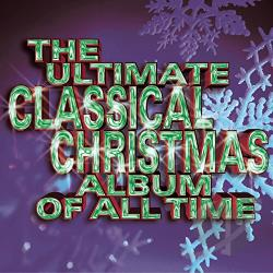 Ultimate Classical Christmas Album of All Time CD Cover Art