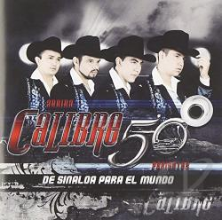 Calibre 50 - De Sinaloa Para El Mundo CD Cover Art