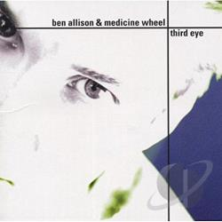 Ben Allison & Medicine Wheel - Third Eye CD Cover Art