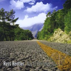 Rentler, Russ - Way To Emmaus CD Cover Art