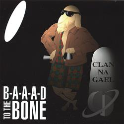Clan Na Gael - B-A-A-A-D to the Bone CD Cover Art