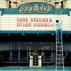 Candlebox - Love Stories & Other Musings CD Cover Art