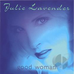 Lavender, Julie - Good Woman CD Cover Art