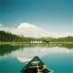 Toman - Perhaps We Should Have Smoked The Salmon First CD Cover Art